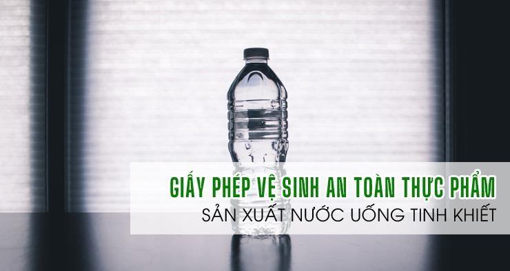 ATTP-Dịch vụ giấy phép an toàn thực phẩm sản xuất nước uống
