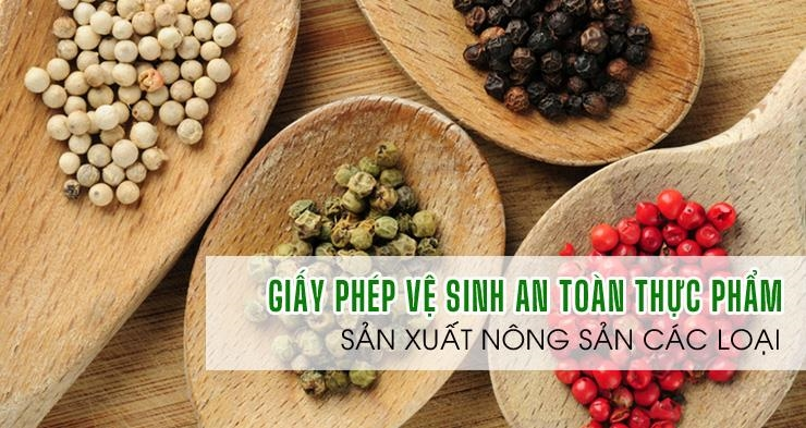 ATTP-Dịch vụ giấy phép an toàn thực phẩm sản xuất nông sản gạo, hạt tiêu, hạt điều